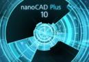 Отечественная САПР-платформа nanoCAD Plus 10: универсальный комплекс для тех, кто проектирует